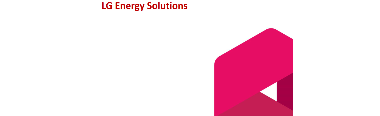 LG Energy Solution dedicated to EV batteries production is launched today, will double its production capacity by 2023