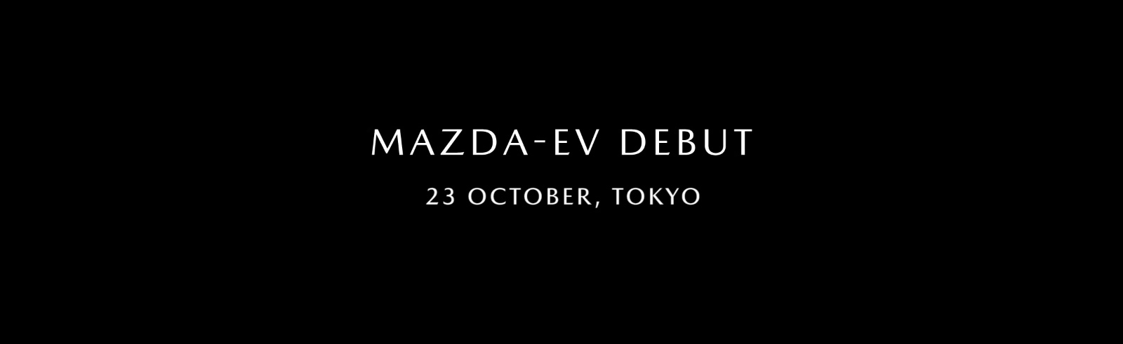 Confirmed: Mazda will unveil its first all-electric vehicle at the Tokyo Motor Show on October 23rd